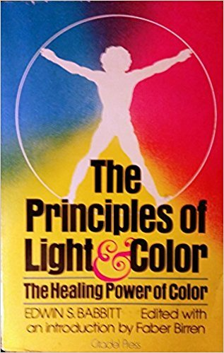 9780806507484: The Principles of Light and Color: The Healing Power of Color