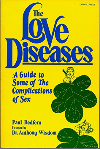 9780806507729: The Love Diseases: A Guide to Some of the Complications of Love and Sex