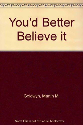 9780806507927: You'd Better Believe it