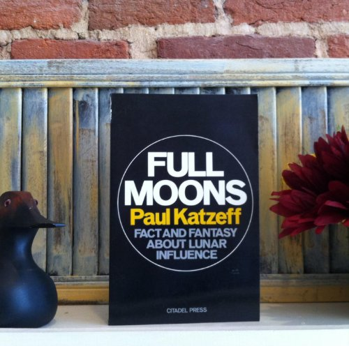Full Moons: Fact and Fantasy About Lunar Influence: Katzeff, Paul