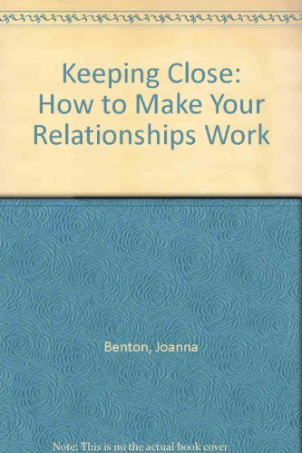 9780806508399: Keeping Close: How to Make Your Relationships Work