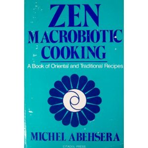 9780806508931: Zen Macrobiotic Cooking - A Book of Oriental and Traditional Recipes