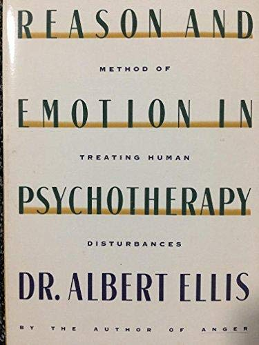 Reason and Emotion in Psychotherapy/a Comprehensive Method: Albert Ellis