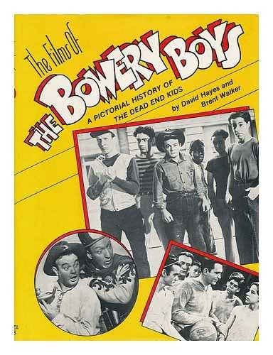 The Films of the Bowery Boys: Hayes, David; Walker, Brent