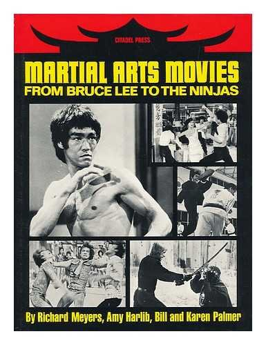 Martial Arts Movies: From Bruce Lee to: Palmer, Bill, Palmer,