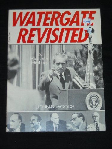 Watergate Revisited: A Pictorial History