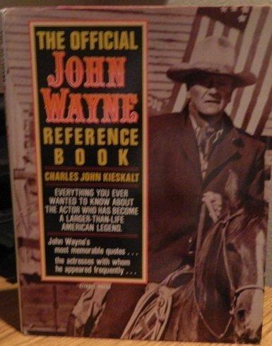 OFFICIAL JOHN WAYNE REFERENCE BOOK, THE (softcover): Kieskalt, Charles John