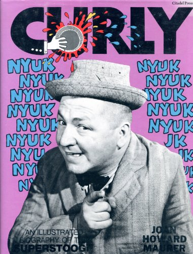 9780806509792: Curly: An Illustrated Biography of the Superstooge