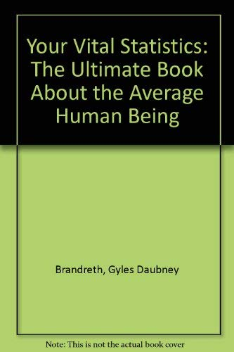 YOUR VITAL STATISTICS : The Ultimate Book About the Average Human Being