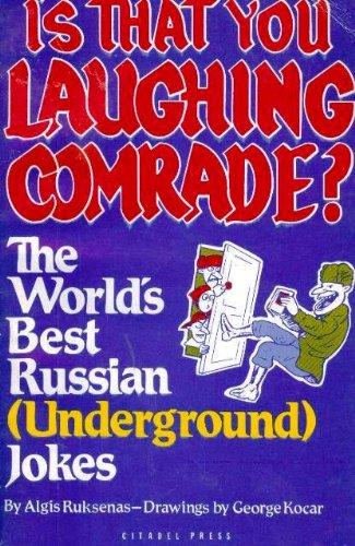 Is That You Laughing Comrade? the World's Best Russian (Underground Jokes): Algis Ruksenas
