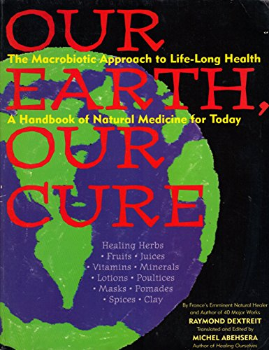 9780806510132: Our Earth Our Cure: A Handbook of Natural Medicine for Today