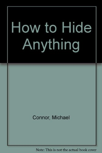 How to Hide Anything: Connor, Michael