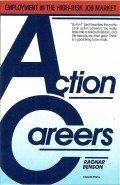 Action Careers: Employment in the High-Risk Job: Ragnar Benson