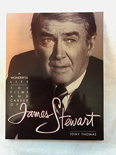 9780806510811: A Wonderful Life: The Films and Career of James Stewart