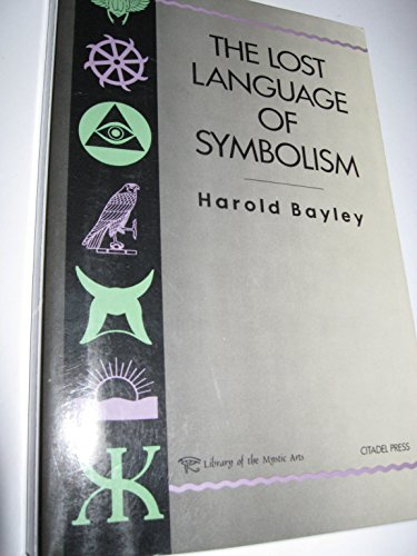 9780806511009: The Lost Language of Symbolism: An Inquiry into the Origin of Certain Letters, Words, Names, Fairy-Tales, Folklore, and Mythologies (v. 1)