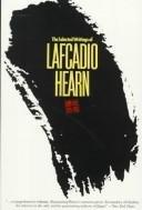 The Selected Writings of Lafcadio Hearn: Hearn, Lafcadio