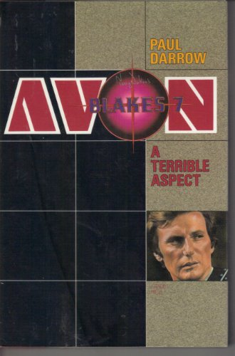 Avon: A Terrible Aspect (Based on Terry Nation's Blake's Seven): Darrow, Paul