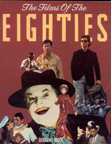 9780806511627: The Films of the Eighties (Decade Series)