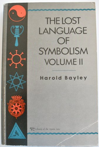 9780806511634: The Lost Language of Symbolism Il: An Inquiry Into the Origin of Certain Letters, Words, Names, Fairy-Tales, Folklore, and Mythologies: v. 2