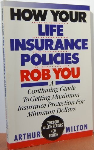 9780806511764: How Your Life Insurance Policies Rob You
