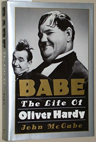 9780806511870: Babe: The Life of Oliver Hardy