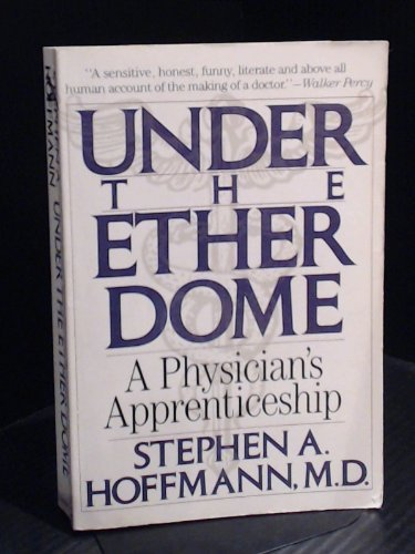 9780806512075: Under the Ether Dome: A Physician's Apprenticeship
