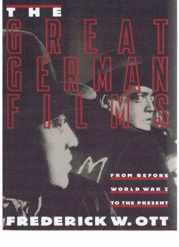 The Great German Films: Ott, Frederick W.