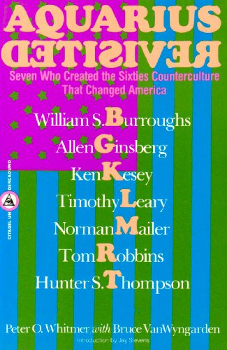 9780806512228: Aquarius Revisited: Seven Who Created the Sixties Counterculture That Changed America (Citadel Underground Series)