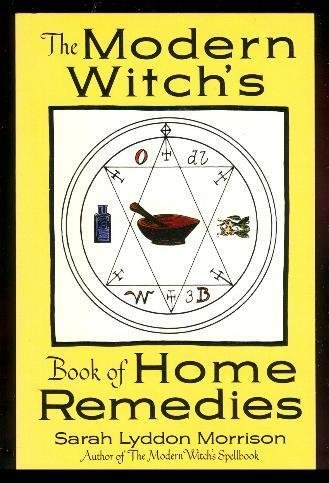 Modern Witch's Home Remedies: Morrison, Sarah Lyddon