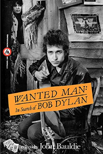 9780806512662: Wanted Man: In Search of Bob Dylan