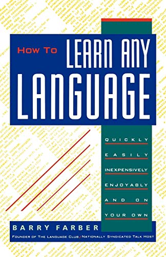 9780806512716: How To Learn Any Language: Quickly, Easily, Inexpensively, Enjoyably and on Your Own