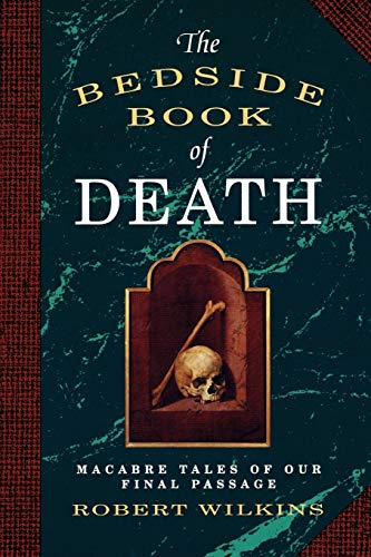 The Bedside Book of Death (0806512776) by Robert Wilkins