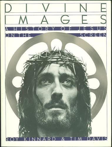 Divine Images: A History of Jesus on the Screen: Kinnard, Roy & Tim Davis