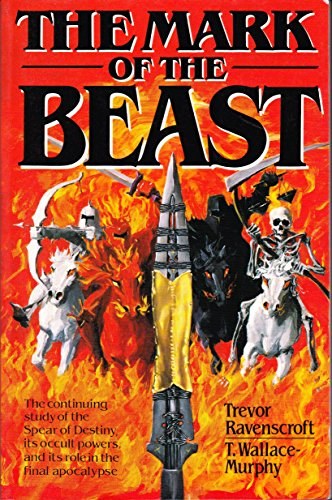 9780806513225: The Mark of the Beast: The Continuing Story of the Spear of Destiny