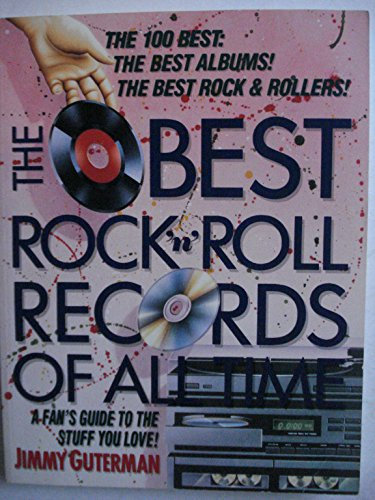 9780806513256: The Best Rock 'N' Roll Records of All Time: A Fan's Guide to the Stuff You Love