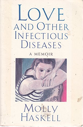 9780806513263: Love and Other Infectious Diseases: A Memoir