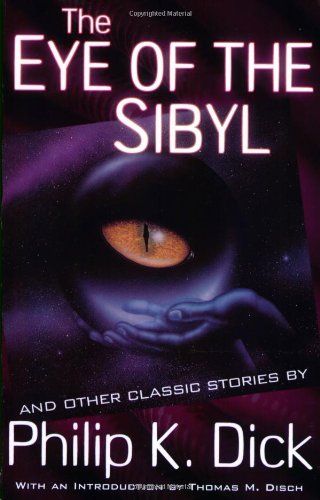 9780806513287: The Eye of the Sibyl: The Eye of the Sibyl: The Eye of the Sibyl Vol 5 (Collected Stories of Philip K. Dick)