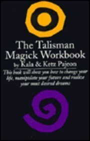 9780806513669: The Talisman Magick Workbook: Master Your Destiny Through the Use of Talismans (Library of the Mystic Arts)