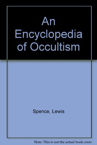 9780806514017: An Encyclopedia of Occultism: More Than 2500 Entries and Articles- This Classic Volume is the Most Famous Compendium of Information on the Occult ... Spiritism, Mysticism and Metaphysics
