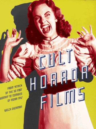9780806514253: Cult Horror Films: From Attack of the 50 Foot Woman to Zombies of Mora Tau