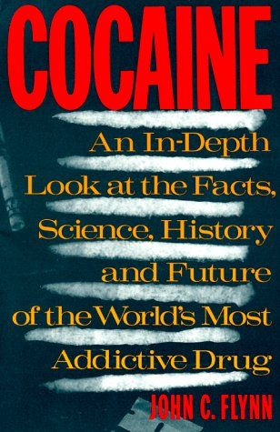 9780806514321: Cocaine: An In-Depth Look at the Facts, Science, History and Future of the World'sMost Addictive Drug