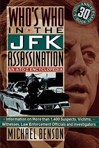 Who' Who In The JFK Assassination: An A to Z Encyclopedia [Paperback]