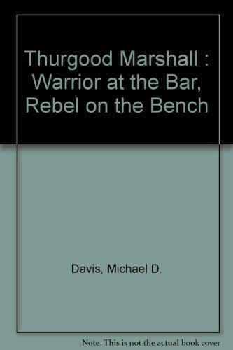 9780806514949: Thurgood Marshall: Warrior at the Bar, Rebel on the Bench