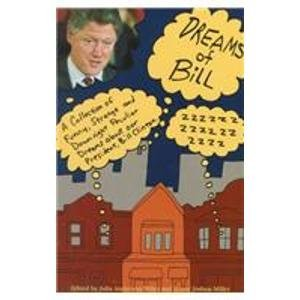 9780806514956: Dreams of Bill: A Curious Collection of Funny, Strange and Downright Peculiar Dreams About Our President, Bill Clinton