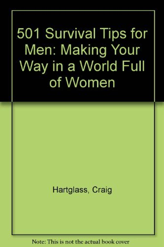 9780806515045: 501 Survival Tips for Men: Making Your Way in a World Full of Women