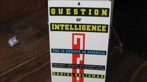 9780806515076: A Question of Intelligence: The IQ Debate in America
