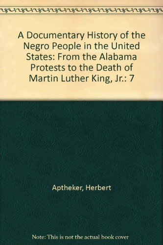 A Documentary History of the Negro People: Aptheker, Herbert; Davis,