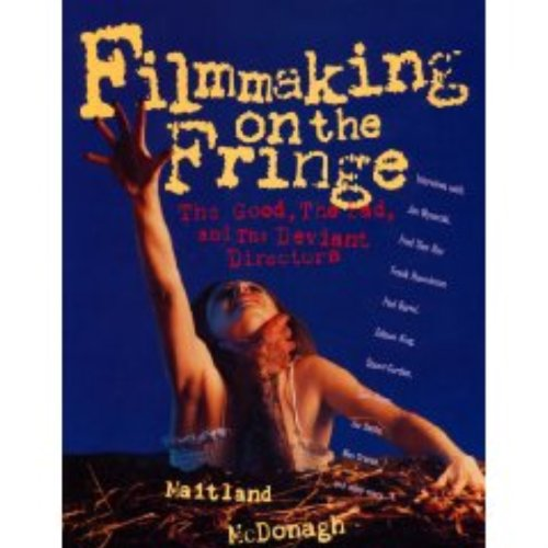 9780806515571: Filmmaking on the Fringe: The Good, the Bad and the Deviant Directors