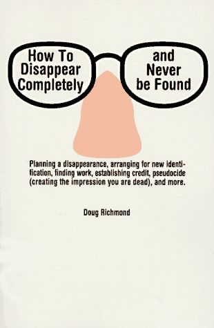 9780806515595: How to Disappear Completely and Never Be Found