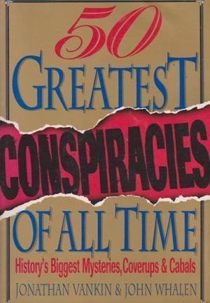 9780806515762: The Fifty Greatest Conspiracies of All Time: History's Biggest Mysteries, Coverups, and Cabals